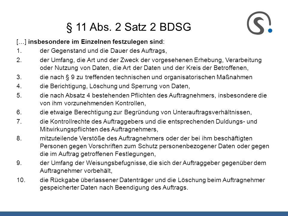 § 11 Abs. 2 Satz 2 BDSG […] insbesondere im Einzelnen festzulegen sind: der Gegenstand und die Dauer des Auftrags,